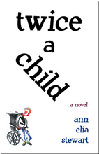 Twice a Child by Ann Elia Stewart