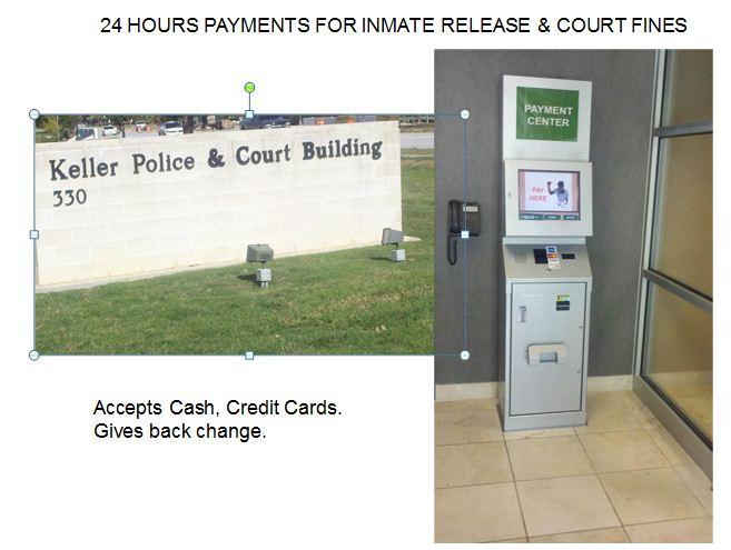 City of Keller, TX. Inmate Release Kiosk.