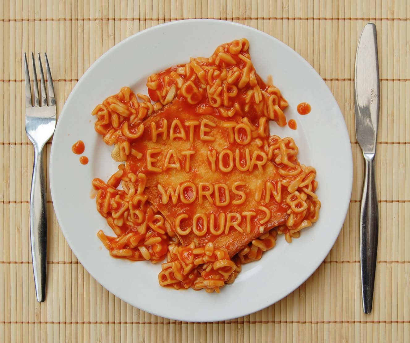 Hate to eat your words in court?
