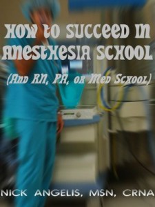 How to Succeed in Anesthesia School by Nick Angelis, MSN, CRNA