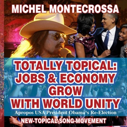 Michel Montecrossa Single Totally Topical: Jobs & Economy Grow With World Unity