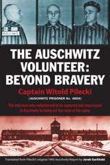 First time in English: The Auschwitz Volunteer:Beyond Bravery