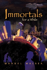 Immortals for a While
