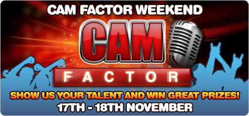 Show your talent in the Cam-Factor