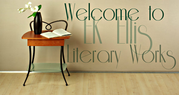 Welcome to EK Ellis Literary Works