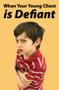 When Your Young Client is Defiant