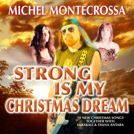 Strong Is My Christmas Dream - Michel Montecrossa Christmas album
