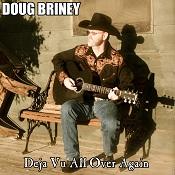 Doug Briney - Deja Vu All Over Again