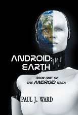 Android Earth - Book 1 of the Android Saga