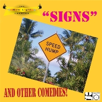 """Its a SIGN!  Its Full Speed Ahead for """"Signs and Other Comedies"""""""