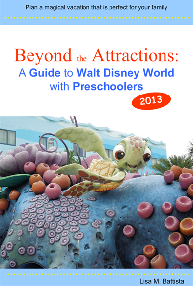 Beyond the Attractions: A Guide to Walt Disney World with Preschoolers (2013)
