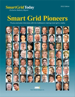 Smart Grid Today's Smart Grid PIONEERS 2012 exclusive industry report