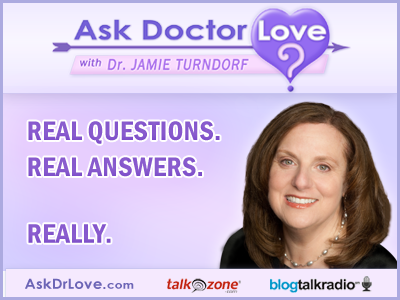 Ask Dr. Love Radio Show with Dr. Jamie Turndorf