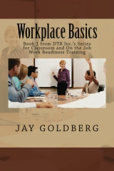 Workplace Basics, First Book in DTR Inc.'s Work Readiness Series