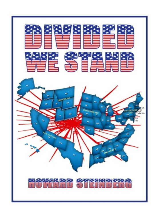 """Divided We Stand"" a new novel by Howard Steinberg, now in paperback on Amazon."