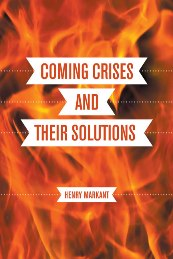Coming Crises and Their Solutions