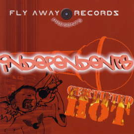 Independents, Certified Hot,  the first releae by Fly Away Records