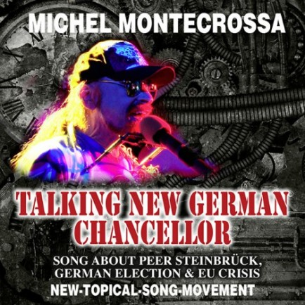 Michel Montecrossa's New-Topical-Song CD Talking New German Chancellor