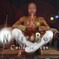 NativeBoy Child is Born©