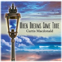 Curtis Macdonald - When Dreams Come True