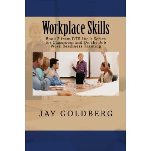 Workplace Skills, Second Book in DTR Inc.'s Work Readiness Training Series