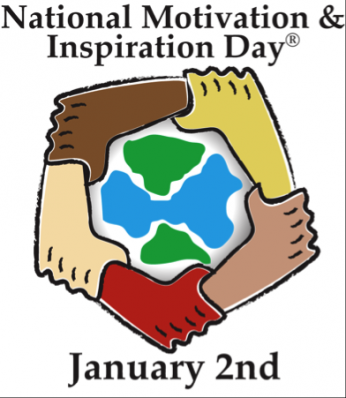 National Motivation & Inspiration Day is January 2nd of every year.