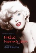 """""""Hello Norma Jean"""" by Sue Dolleris"""