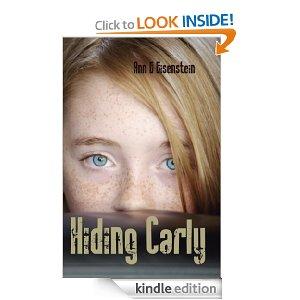 Hiding Carly by Ann Eisenstein, (Peak City Publishing, 2012)