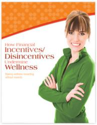 How Financial Incentives/Disincentives Undermine Wellness