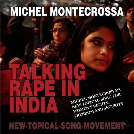 Talking Rape In India - Michel Montecrossa New-Topical-Song CD release