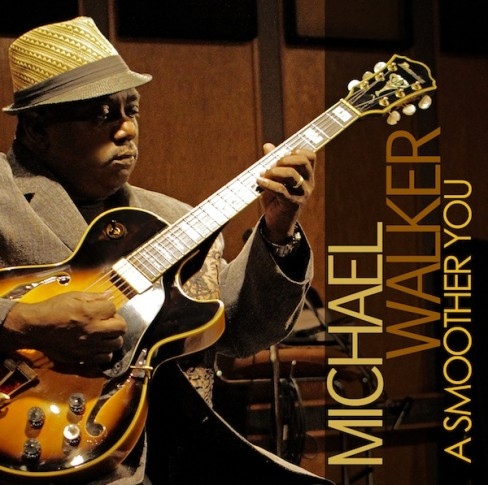 "Michael Walker CD ""A Smoother You"""