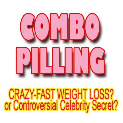 Celebrities Lose Weight Fast with Combo Pilling