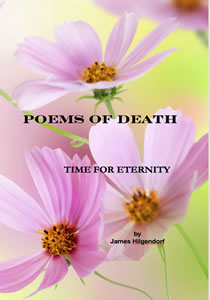 Poems of Death: Time for Eternity, by James Hilgendorf