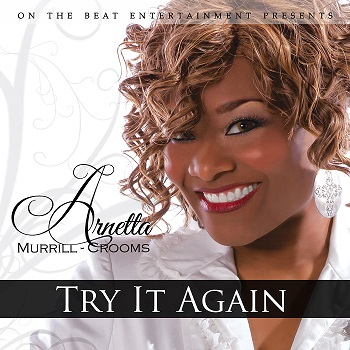 "Tri-City Singer Arnetta Murrill-Crooms Releases NEW Gospel Single ""Try It Again"""