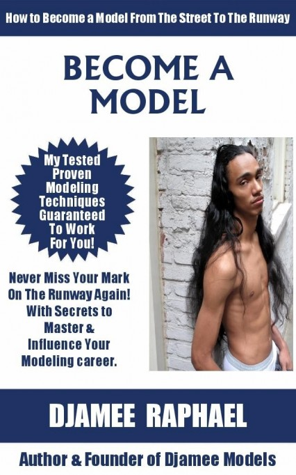 How to become a model for fashion week a new kindle book by djamee become a model 4 ccuart Gallery