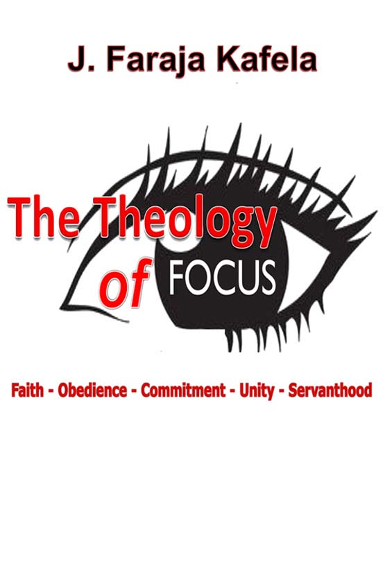The Theology of Focus by Jelani Faraja Kafela