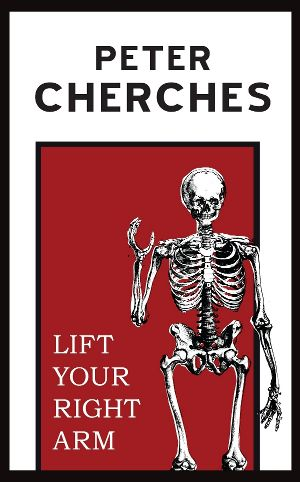"""Lift Your Right Arm"" by Peter Cherches"