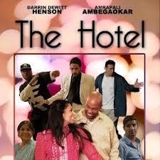 "Darrin Henson's""The Hotel"" w Amrapali Ambegaokar,Carlos Korotana,Mona Sishodia"