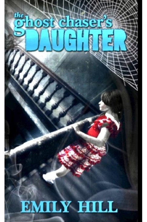 The Ghost Chaser's Daughter ~ On Amazon ~ $9.99 Paperback