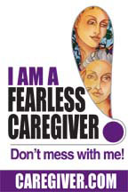 I'm a Fearless Caregiver...Don't Mess With Me