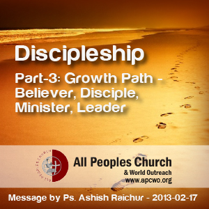 Discipleship (Part 3) Growth Path: Believer,Disciple ...