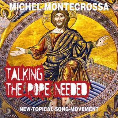 Talking The Pope Needed: Michel Montecrossa CD about the election of a new Pope