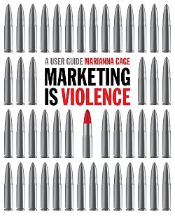 Helen Driver's design for Marketing is Violence