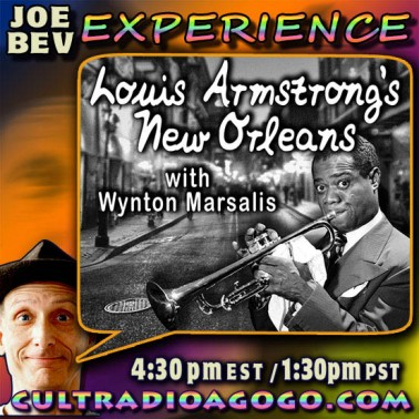 Joe Bev & Wynton Marsalis: LOUIS ARMSTRONG - Saturday, 3:30 pm on cultradioagogo