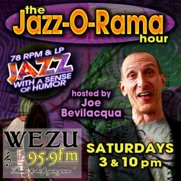 Joe Bev's Jazz-O-Rama Saturdays 3 & 10 pm ET WEZU 95.9 FM, Roanoke Rapids NC
