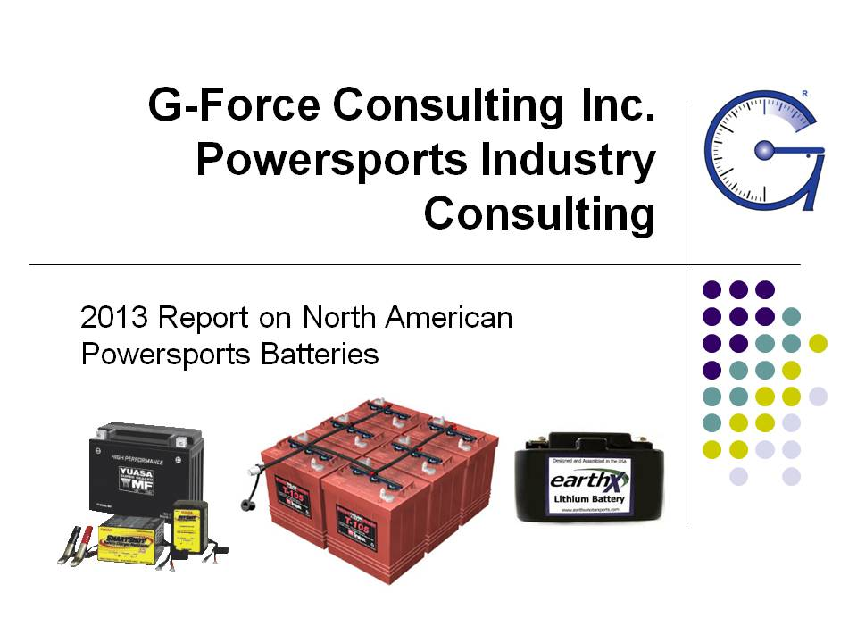 2013 North American Powersports Battery Report by G-Force Consulting