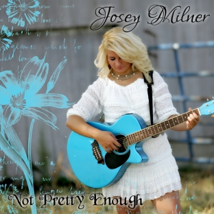 Josey Milner - Not Pretty Enough