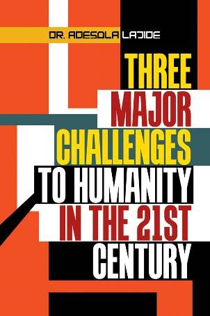 Three Major Challenges to Humanity in the 21st Cen