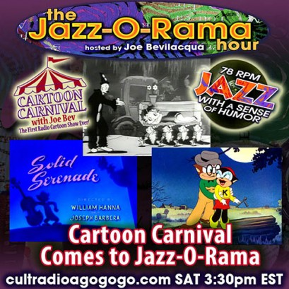 """Cartoon Carnival Meets Jazz-O-Rama"" Saturday, 3:30 pm ET Cultradioagogo.com!"