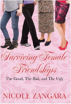 Surviving Female Friendships - The Good, The Bad,
